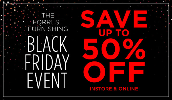 The Forrest Furnishing Black Friday Event is Now On!